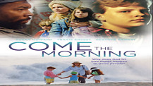 Come The Morning I Christian Movies