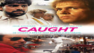 Caught I Full Length Christian Movie...