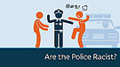 Are the Police Racist
