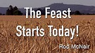The Feast Starts Today!