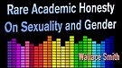 Rare Academic Honesty on Sexuality and Gender