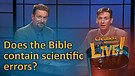 (6-19) Does the Bible contain scientific errors?