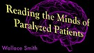 Reading the Minds of Paralyzed Patients
