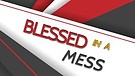 Blessed in a Mess 2