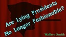Are Lying Presidents No Longer Fashionable?