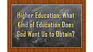 Higher Education: What Kind of Education Does Go...