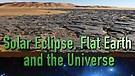 Solar Eclipse, Flat Earth and the Universe
