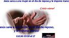 Jesús sana a una mujer en el día de reposo,y le impone manos.