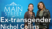 Ex-transgender Now Serving God! | Nichol Collins | Main Street
