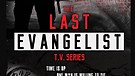 Why Im Making The Last Evangelist TV Series