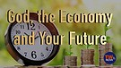 God, the Economy and Your Future