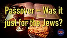 Is the Passover Just Jewish?