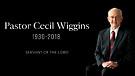 Pastor Cecil Wiggins Tribute