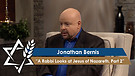 Jonathan Bernis | A Rabbi Looks at Jesus of Naza...