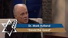 Dr. Mark Rutland | David the Great