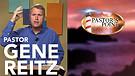 Pastor's Point | Pastor Gene Reitz | Worshiping the True God