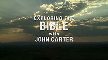 Exploring The Bible with John Carter