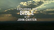 Exploring The Bible with John Carter