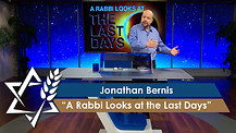Rabbi Jonathan Bernis A Rabbi Looks at the Last Days