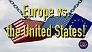 Europe vs. the United States!