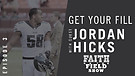 Episode #3 - Get Your Fill: Guest Jordan Hicks