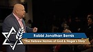Rabbi Jonathan Bernis | The Hebrew Names of God & Hagar's Story