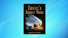Book Presentation: 'Daniel's 70 Weeks' by Derek Walker