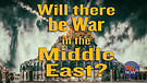 Will there be War in the Middle East?