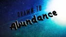 Drawn to Abundance: Part 2- Pastors Shannon & Ka...