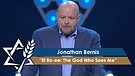 Rabbi Jonathan Bernis | El Ro-ee: The God Who Se...