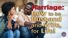 Marriage: How to be Husband and Wife, for Life!