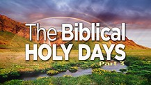 The Biblical Holy Days, Part 3