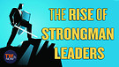 The Rise of Strongman Leaders