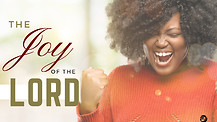 The Joy of the Lord - Part 2