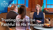 Trusting God to be Faithful to His Promises | Wendy Foulke | Main Street