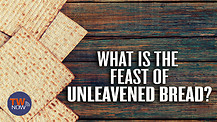 What is the Feast of Unleavened Bread?