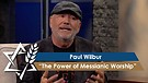 Paul Wilbur | The Power of Messianic...