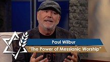 Paul Wilbur | The Power of Messianic Worship
