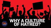Why a Culture of Hatred?