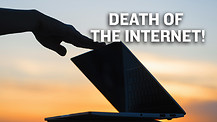 Death of the Internet!