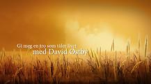 David Østby - Gi meg en tro som tåler livet #01