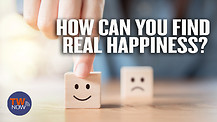 How Can You Find Real Happiness?