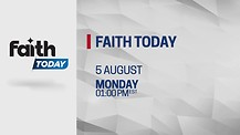 Faith Today Every Monday 07:00PM (EST)