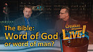 (7-21) The Bible: Word of God or wor...