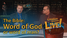(7-21) The Bible: Word of God or word of man?