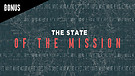 The State of The Mission - Give - BONUS | Pastor...
