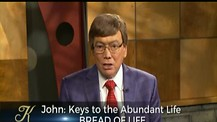 John: Keys to Abundant Life - Episode 4