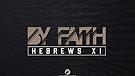 By Faith - Part 7