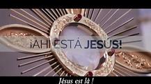 Jésus est là!