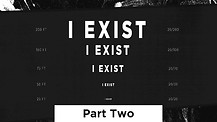 I Exist - Part Two | Pastor Dan Meys